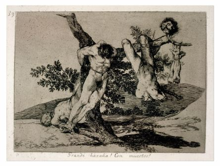 Goya (1820) 'Great deeds! Against the dead!